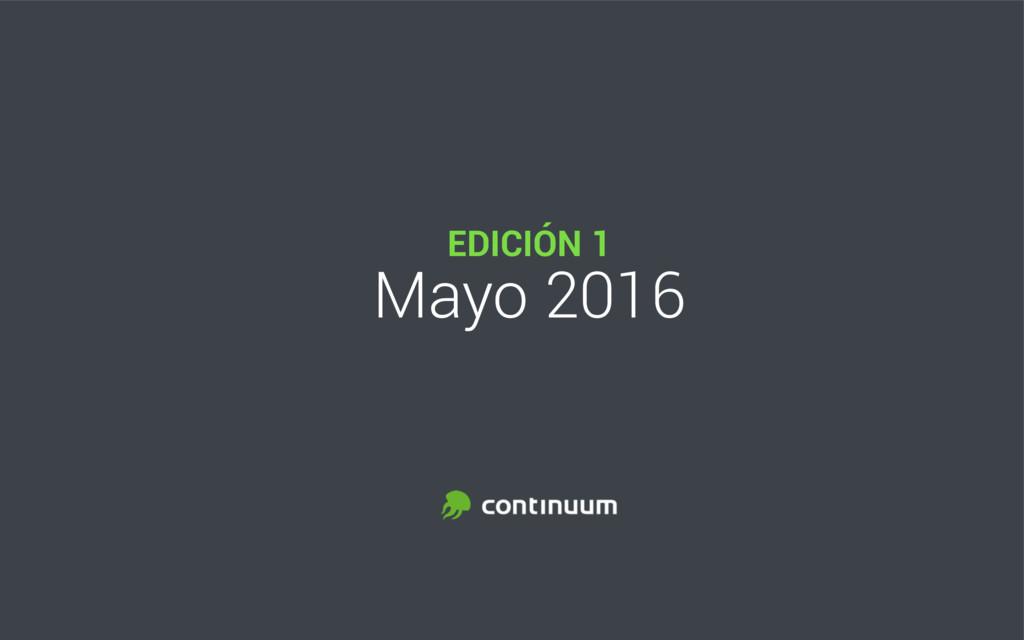 EDICIÓN 1 Mayo 2016