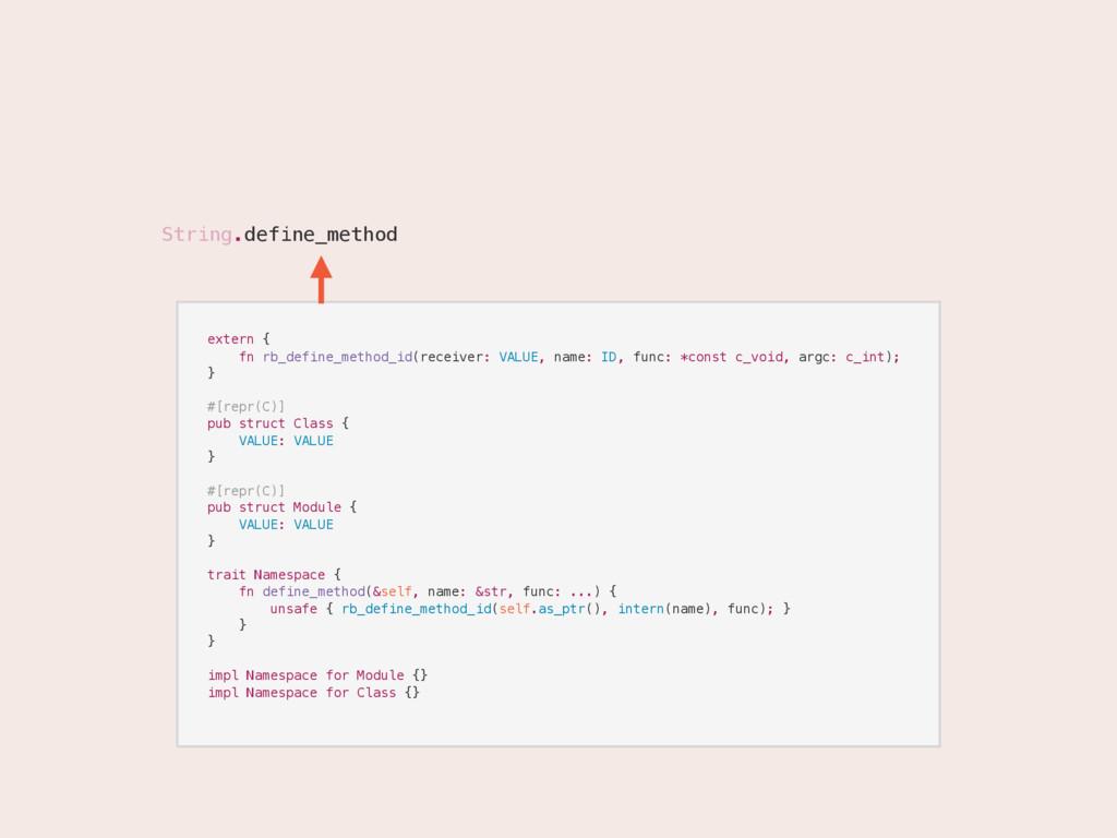 String. .define_method extern { fn rb_define_me...