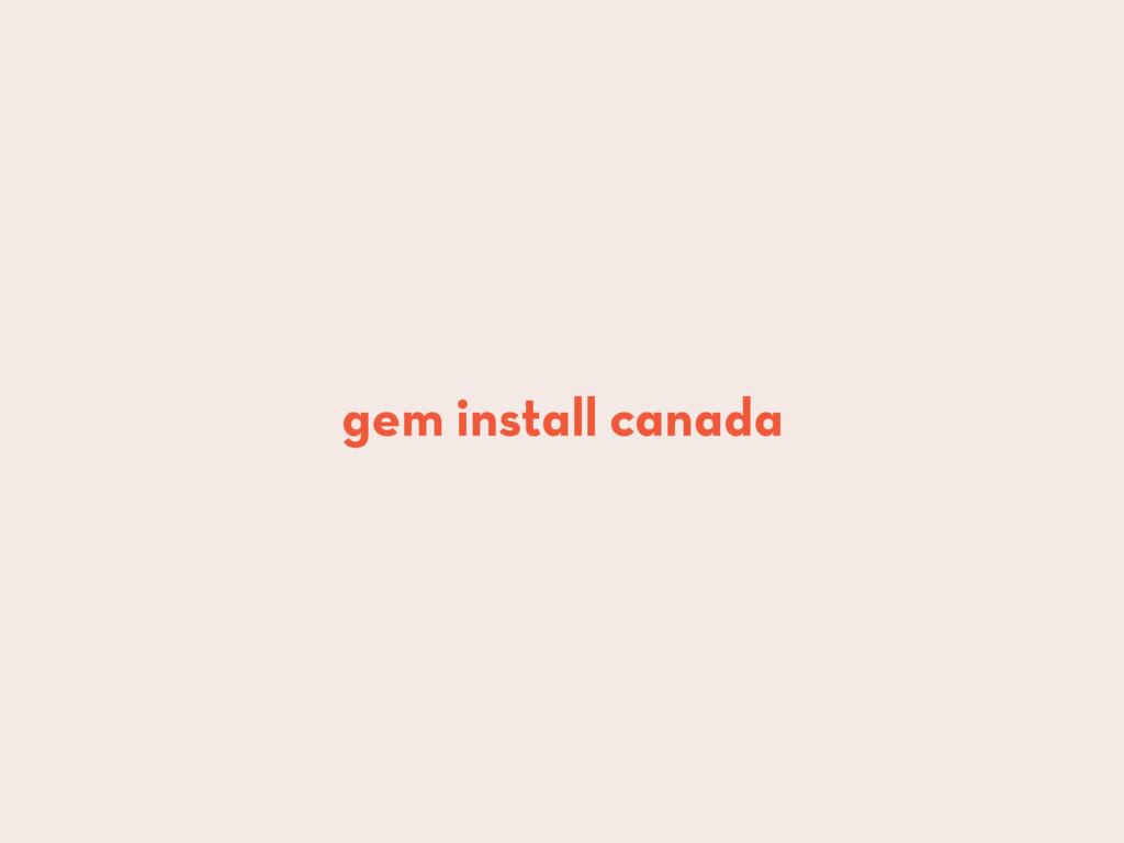 gem install canada