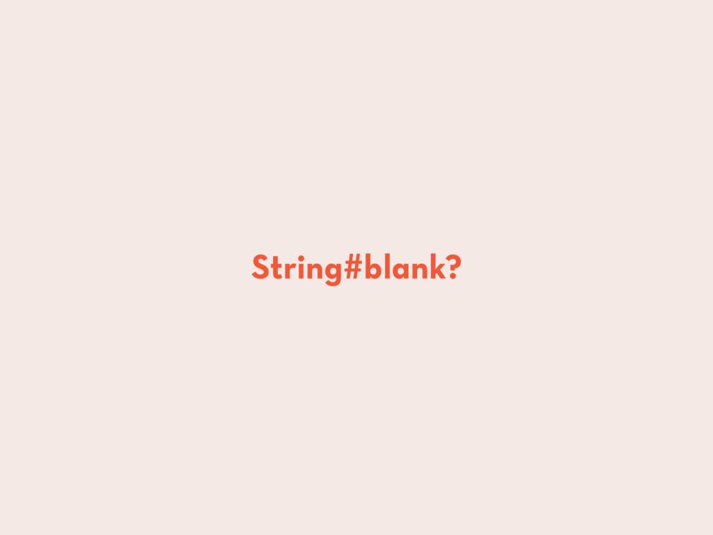String#blank?