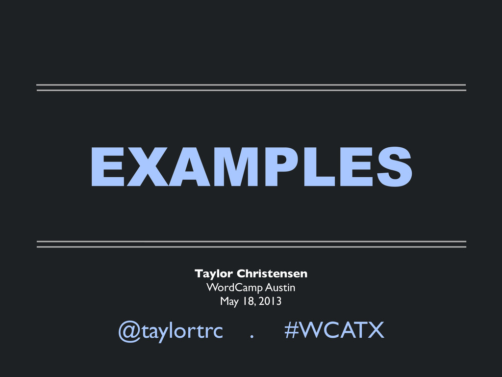 EXAMPLES @taylortrc . #WCATX Taylor Christensen...