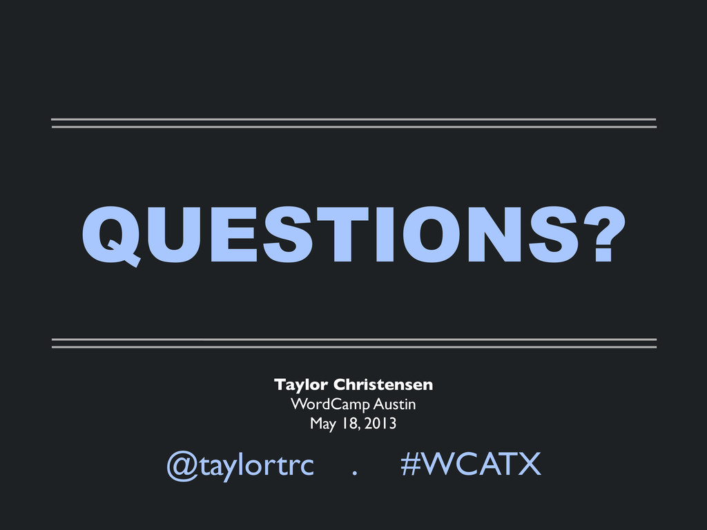QUESTIONS? @taylortrc . #WCATX Taylor Christens...