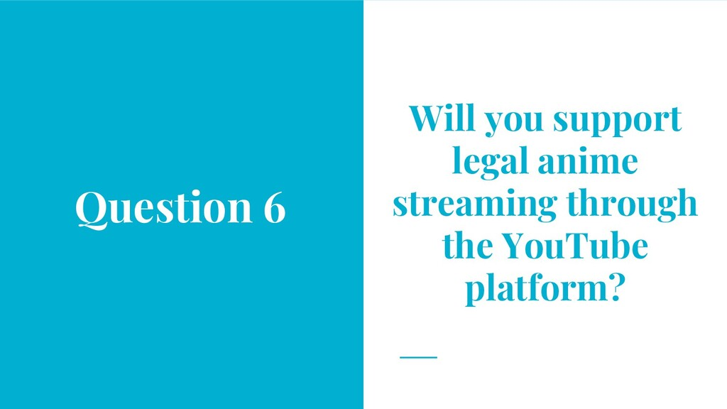 Will you support legal anime streaming through ...