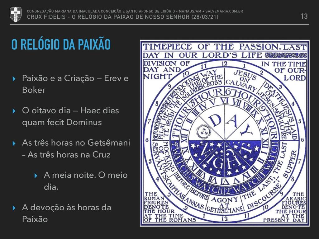 O RELÓGIO DA PAIXÃO 13 CONGREGAÇÃO MARIANA DA I...