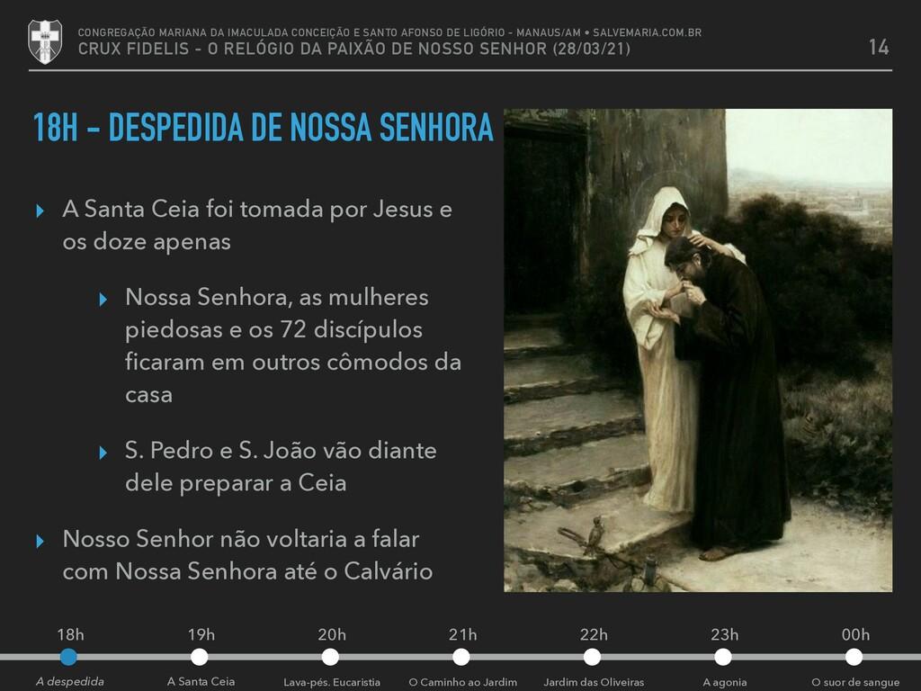 18H - DESPEDIDA DE NOSSA SENHORA ▸ A Santa Ceia...
