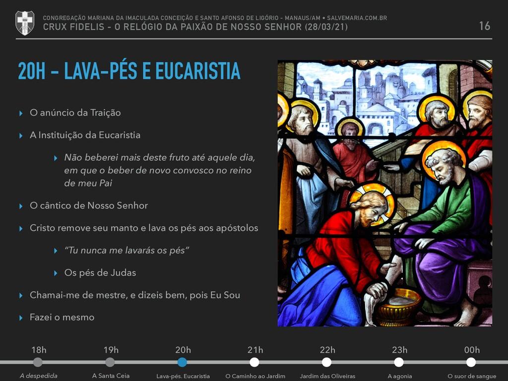 20H - LAVA-PÉS E EUCARISTIA ▸ O anúncio da Trai...
