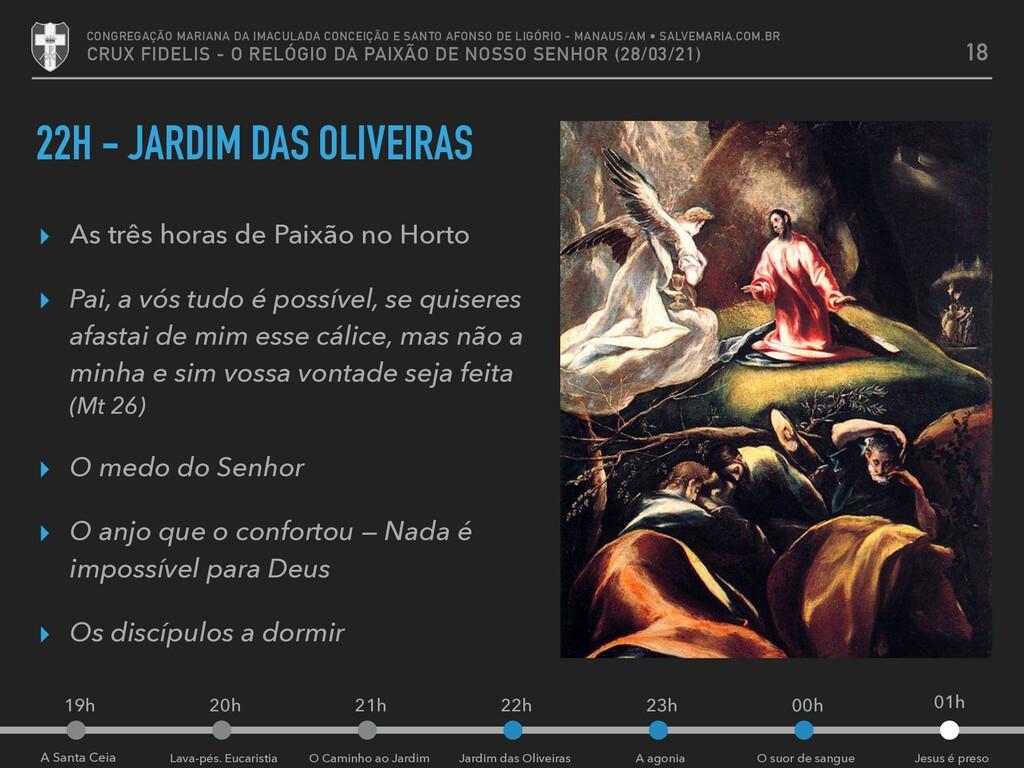 19h O suor de sangue A agonia Jardim das Olivei...