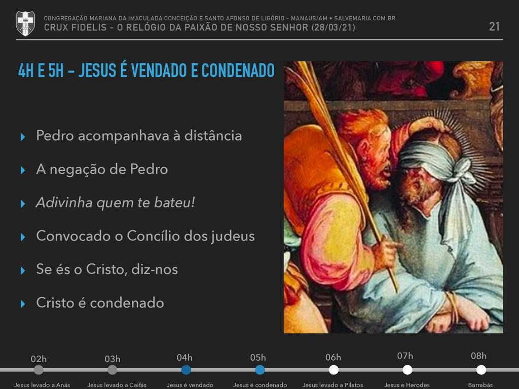 02h 03h 04h 05h 4H E 5H - JESUS É VENDADO E CON...