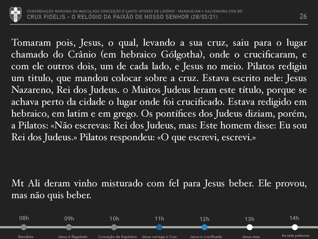 Barrabás Jesus é flagelado Coroação de Espinhos ...