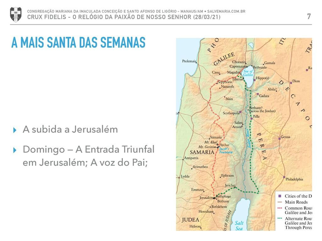 A MAIS SANTA DAS SEMANAS ▸ A subida a Jerusalém...
