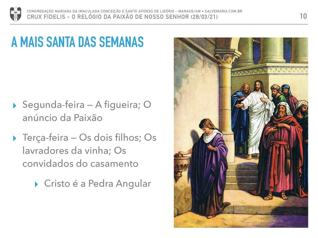 A MAIS SANTA DAS SEMANAS ▸ Segunda-feira — A fig...