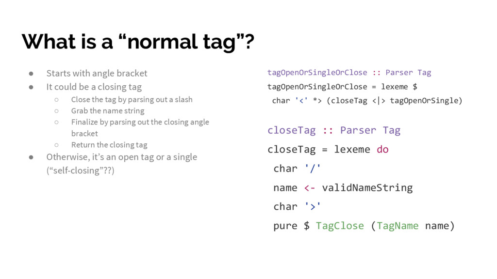 "What is a ""normal tag""? ● Starts with angle bra..."
