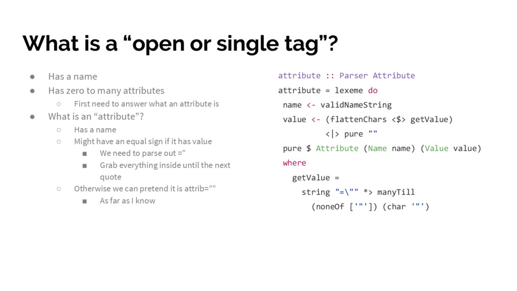 "What is a ""open or single tag""? ● Has a name ● ..."