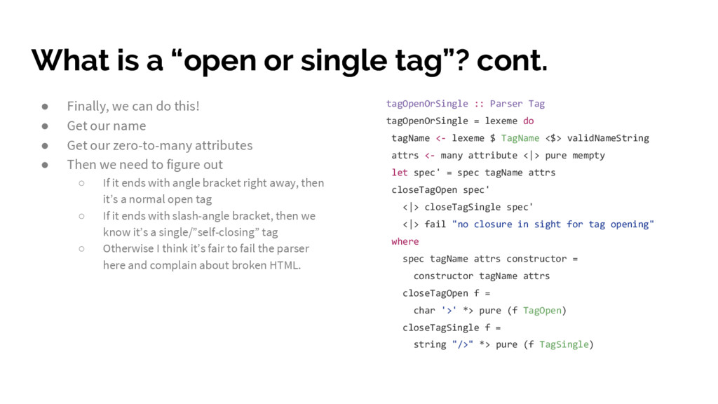 "What is a ""open or single tag""? cont. ● Finally..."