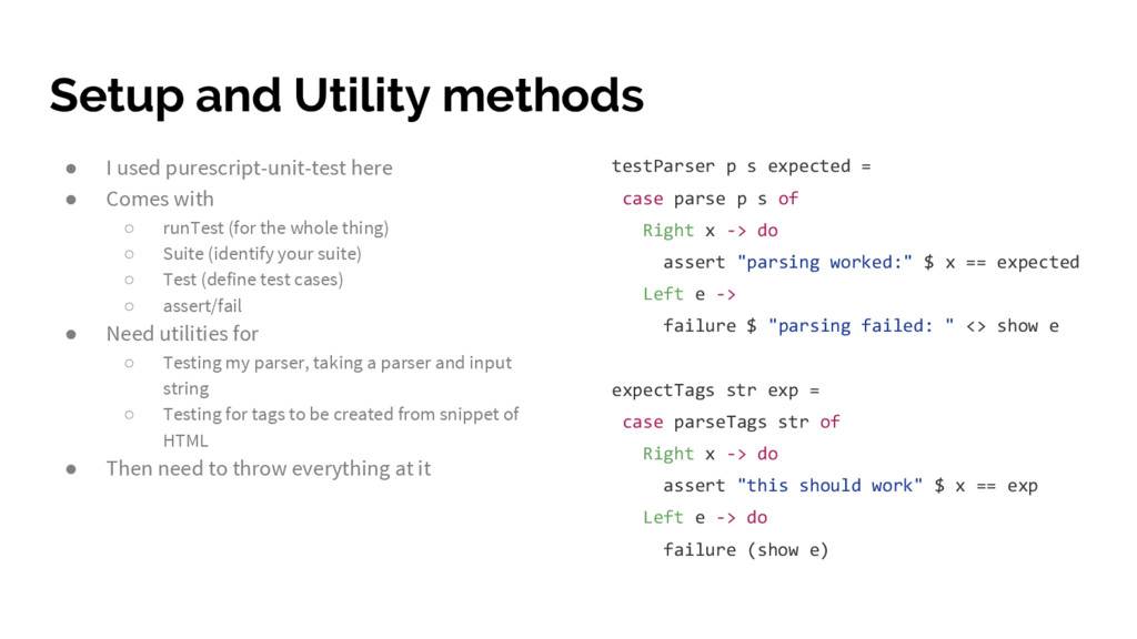 Setup and Utility methods ● I used purescript-u...
