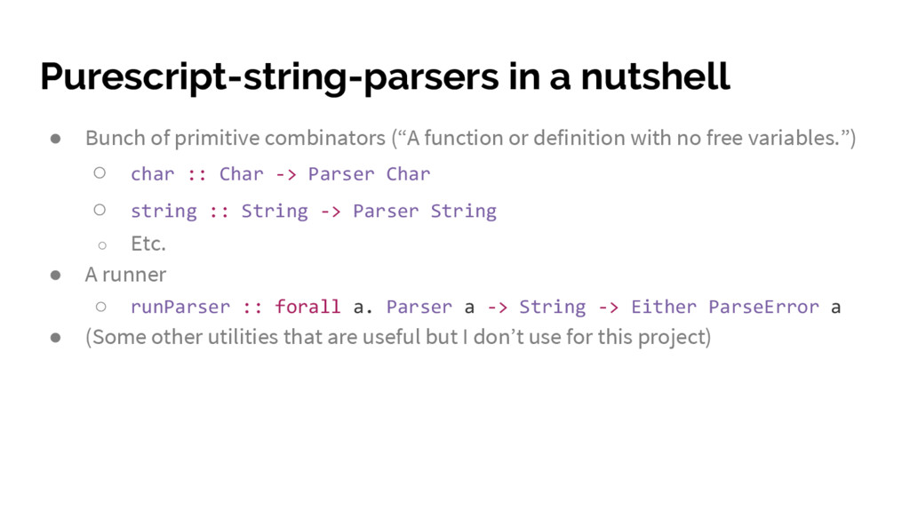 Purescript-string-parsers in a nutshell ● Bunch...