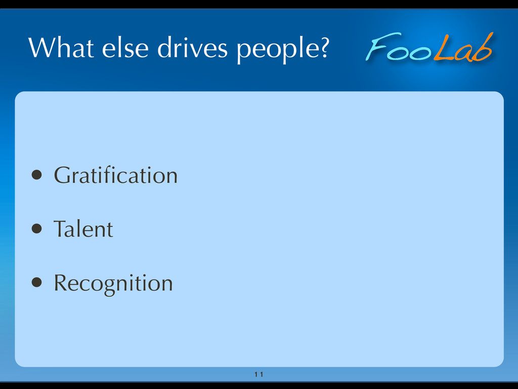 FooLab What else drives people? 11 • Gratificati...