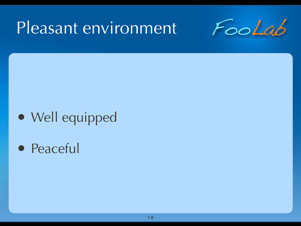 FooLab Pleasant environment • Well equipped • P...