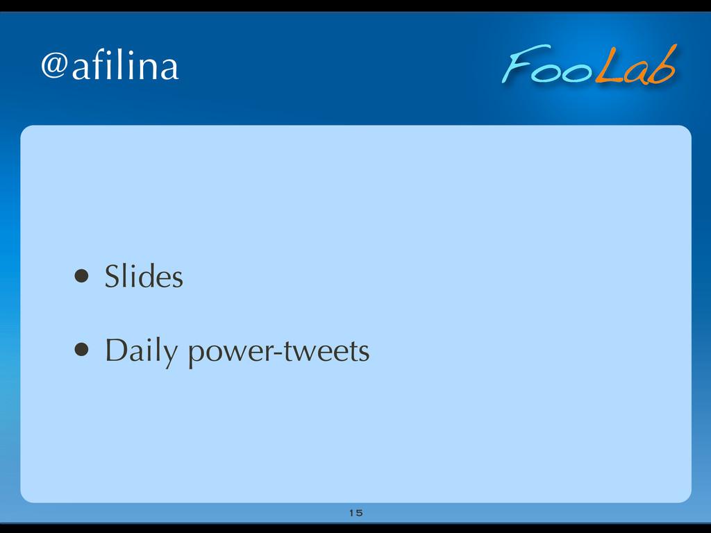 FooLab @afilina • Slides • Daily power-tweets 15