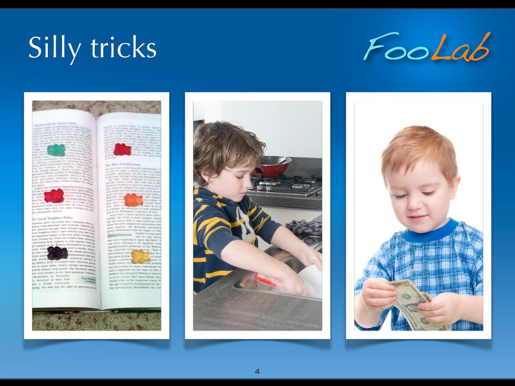 FooLab Silly tricks 4