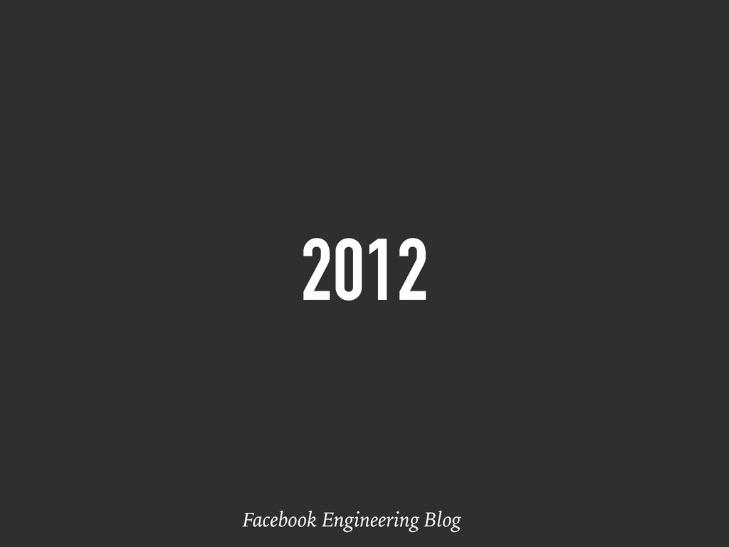 2012 Facebook Engineering Blog