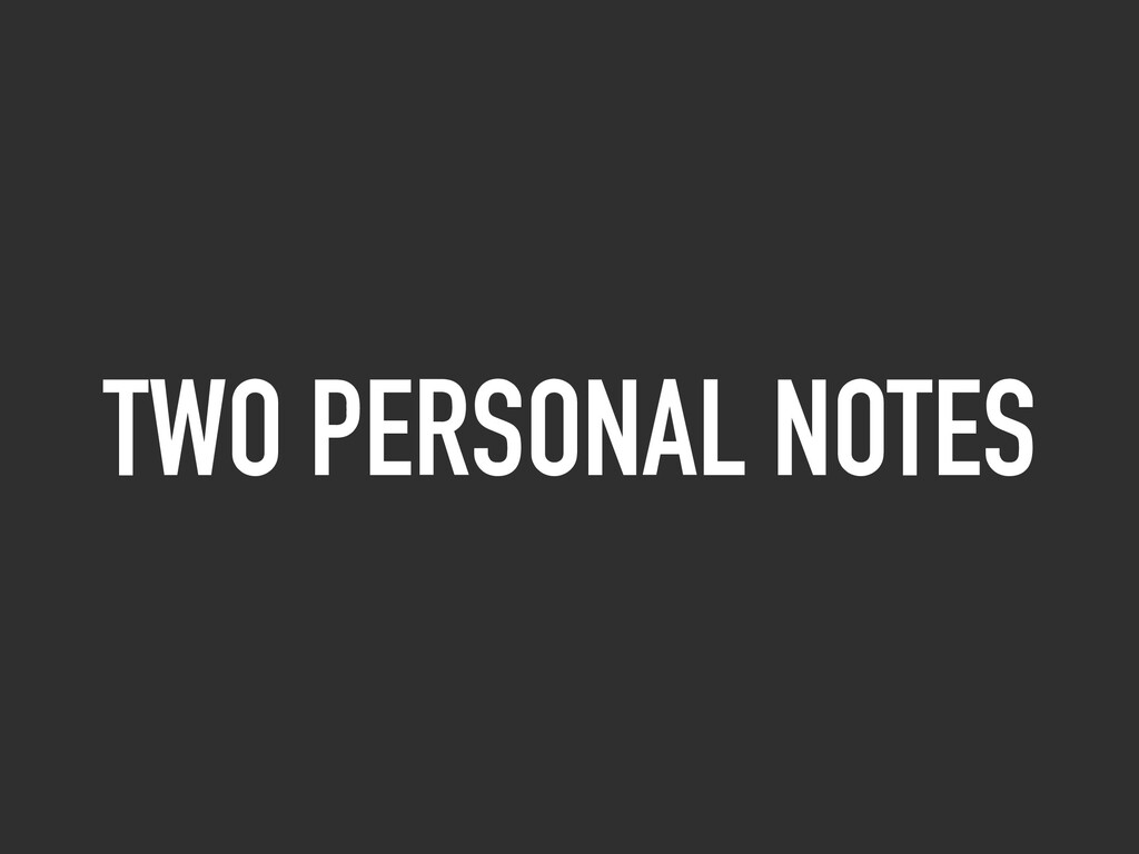 TWO PERSONAL NOTES