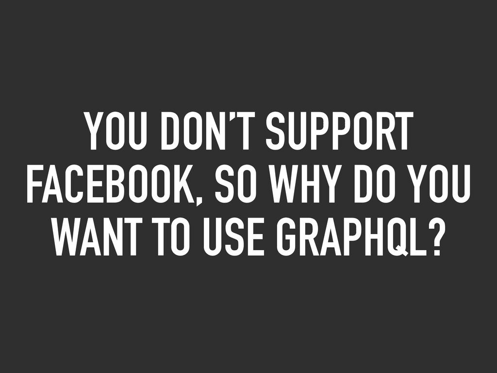 YOU DON'T SUPPORT FACEBOOK, SO WHY DO YOU WANT ...