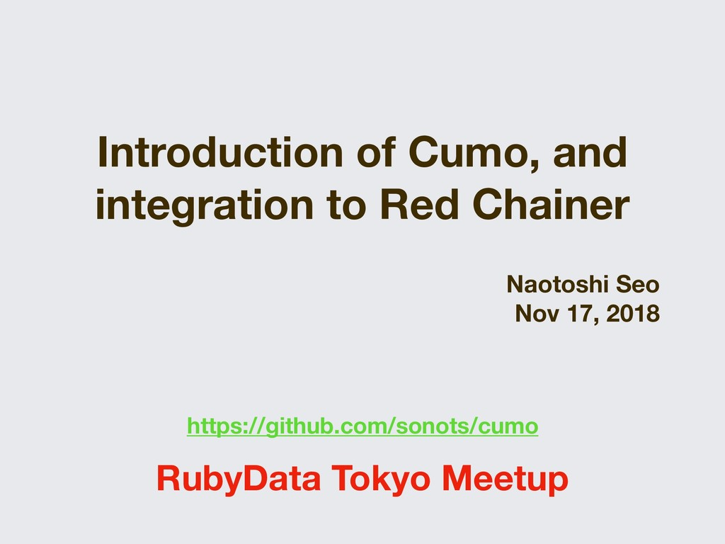 Introduction of Cumo, and integration to Red Ch...