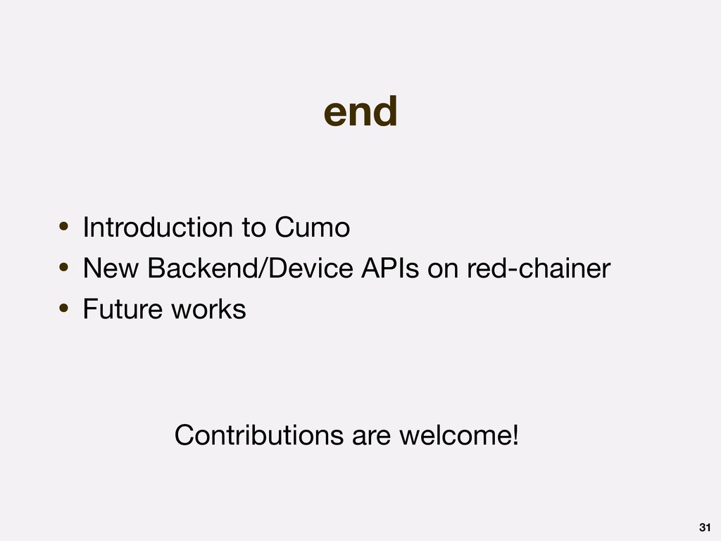 end • Introduction to Cumo  • New Backend/Devic...