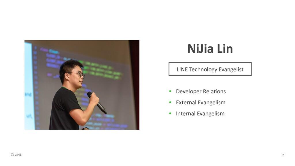 NiJia Lin • Developer Rela*ons • External Evang...