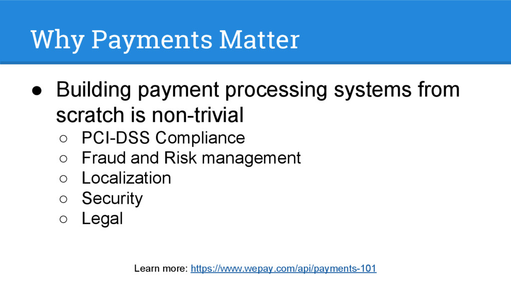 Why Payments Matter ● Building payment processi...