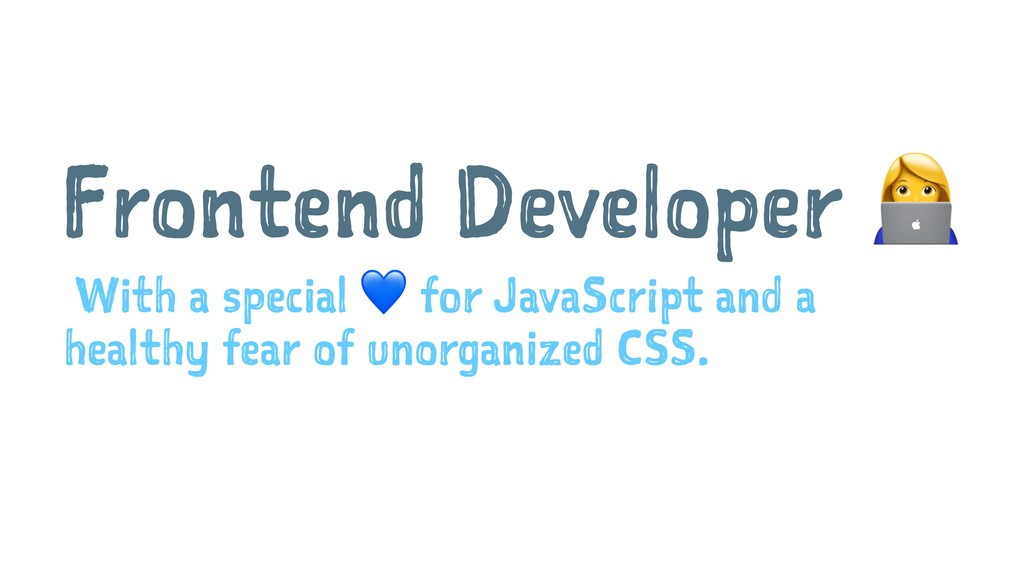 Frontend Developer With a special ! for JavaScr...