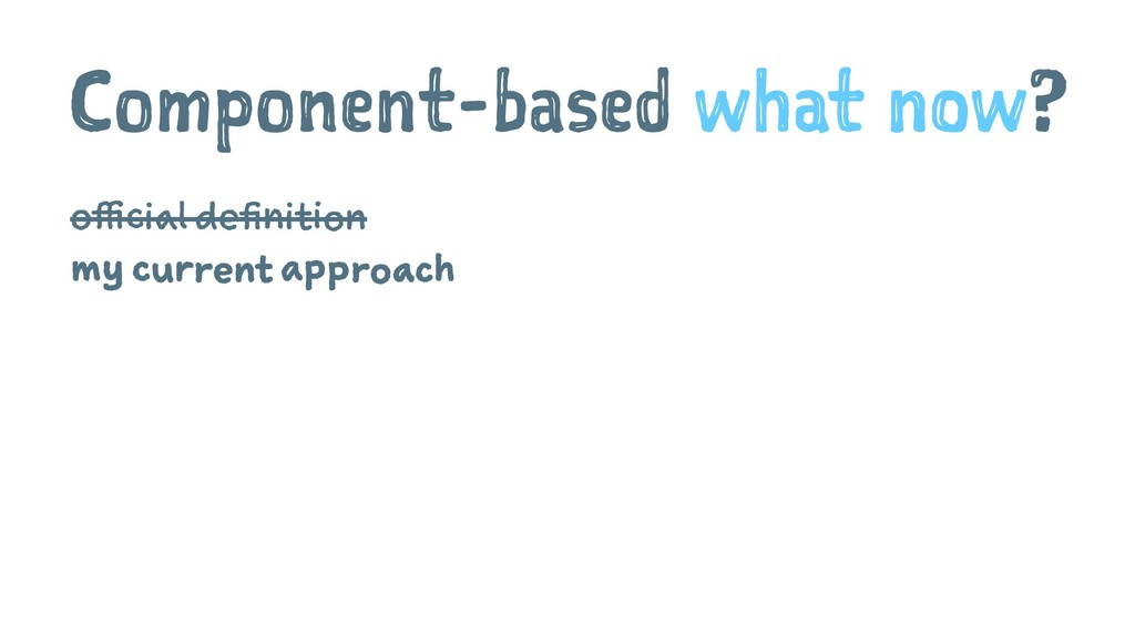 Component-based what now? official definition m...