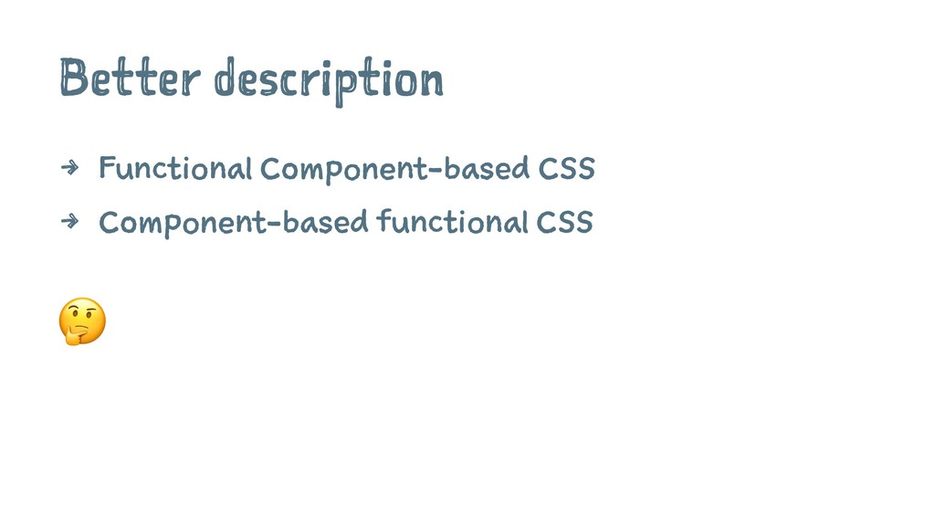 Better description 4 Functional Component-based...