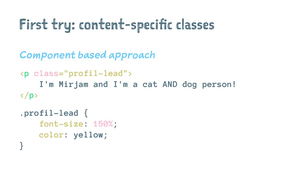 First try: content-specific classes Component b...