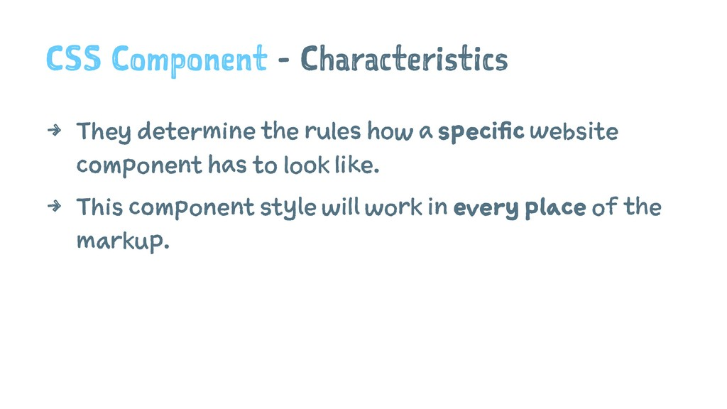 CSS Component - Characteristics 4 They determin...