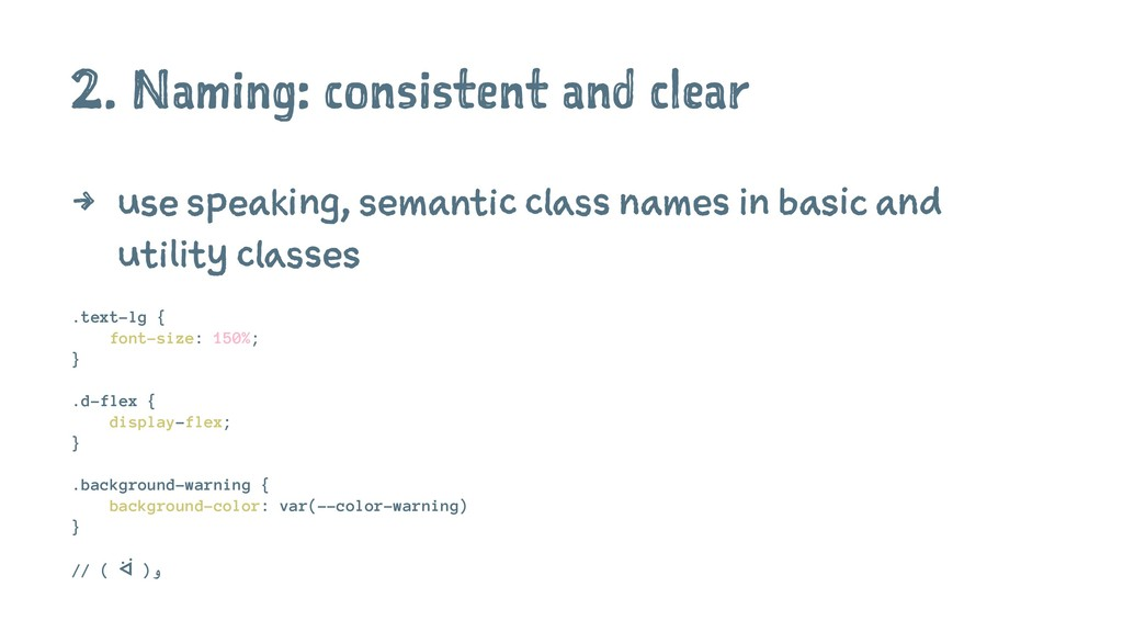 2. Naming: consistent and clear 4 use speaking,...