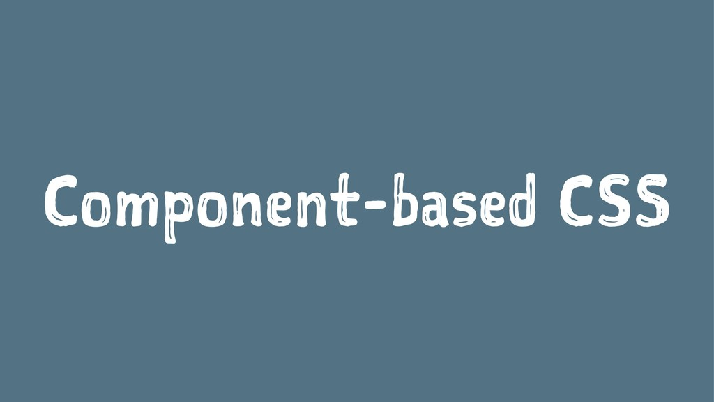 Component-based CSS