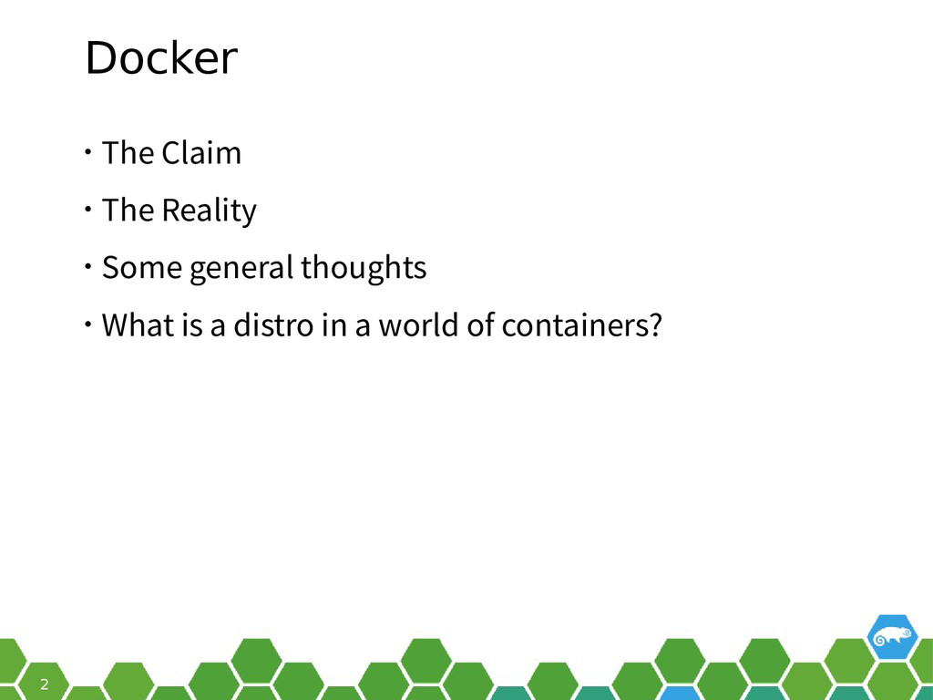 2 Docker • The Claim • The Reality • Some gener...