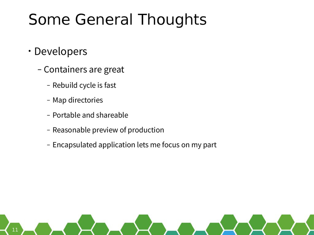 11 Some General Thoughts • Developers ‒ Contain...
