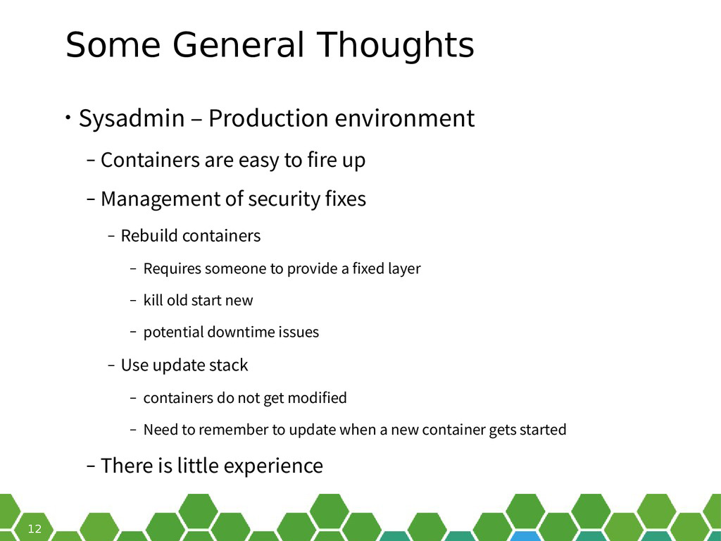 12 Some General Thoughts • Sysadmin – Productio...