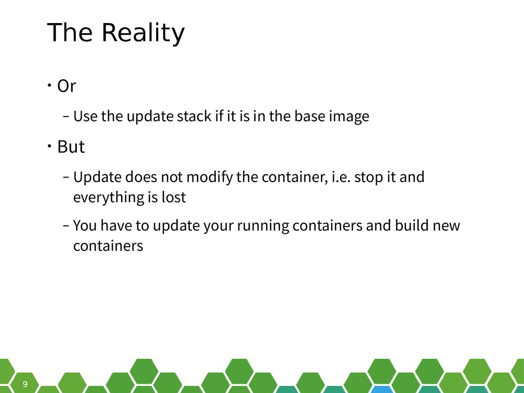 9 The Reality • Or ‒ Use the update stack if it...