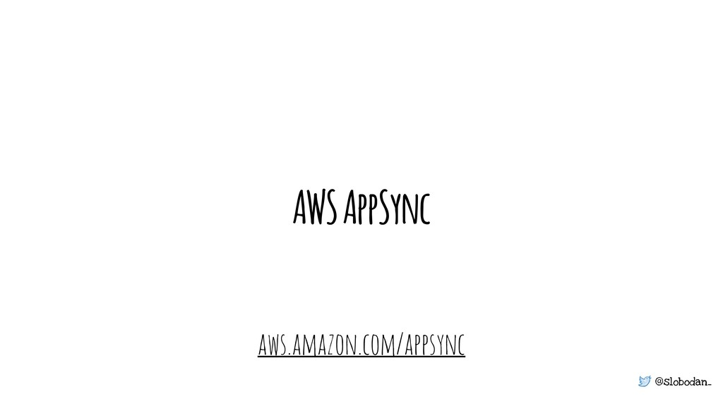 @slobodan_ AWS AppSync aws.amazon.com/appsync