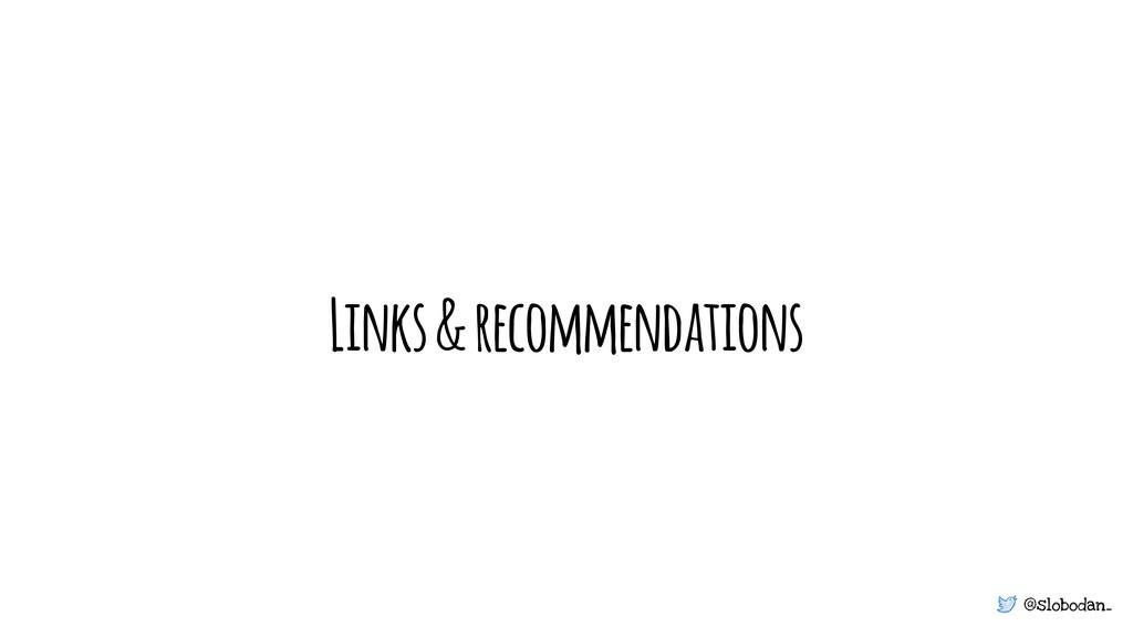 @slobodan_ Links & recommendations