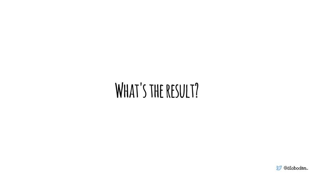 @slobodan_ What's the result?