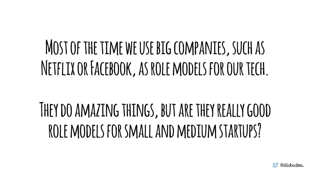 @slobodan_ Most of the time we use big companie...