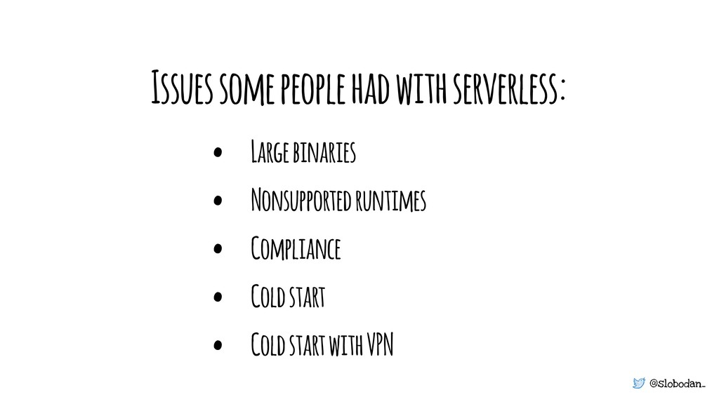 @slobodan_ Issues some people had with serverle...