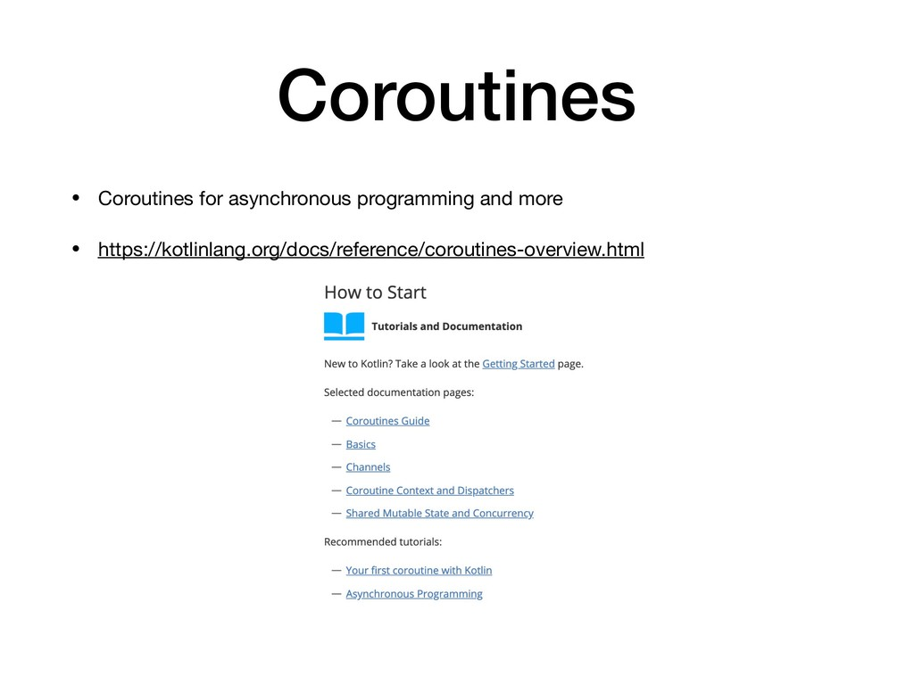 Coroutines • Coroutines for asynchronous progra...
