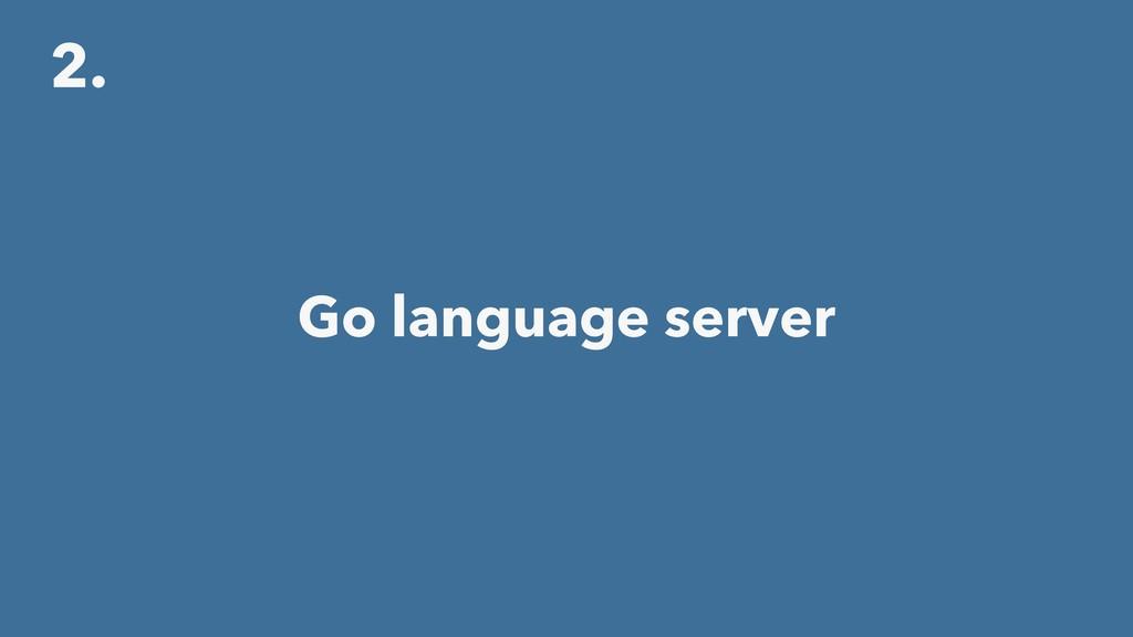 2. Go language server