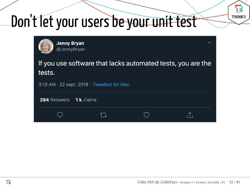 Don't let your users be your unit test Colin FA...